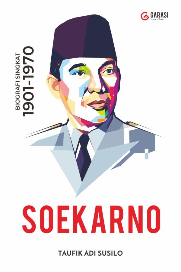 SOEKARNO ; Biografi Singkat 1901-1970