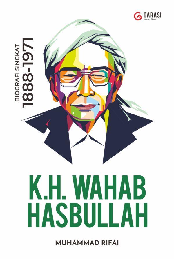 KH. WAHAB HASBULLAH: Biografi Singkat 1888-1971