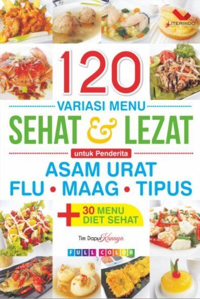 120 Variasi Menu Sehat & Lezat Untuk Penderita Asam Urat