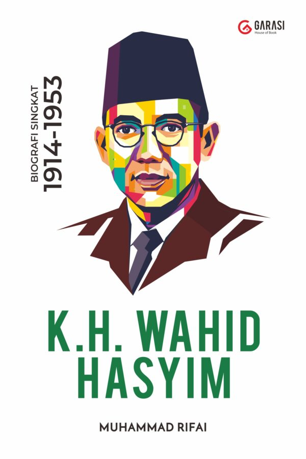 WAHID HASYIM; Biografi Singkat 1914-1953