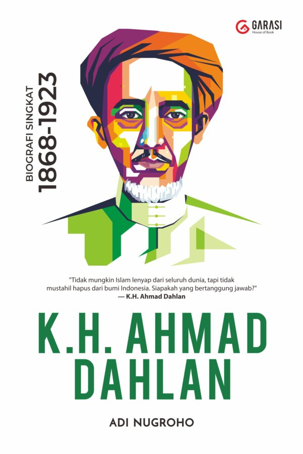 KH. AHMAD DAHLAN : Biografi Singkat (1869-1923)