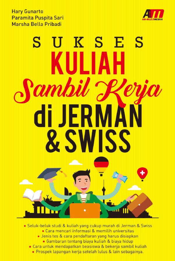SUKSES KULIAH SAMBIL KERJA DI JERMAN & SWISS