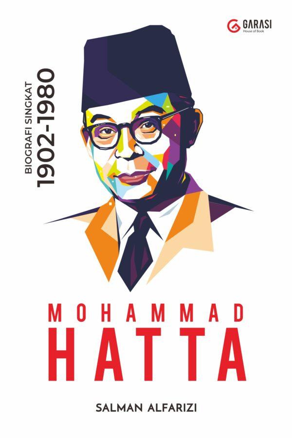 MOHAMMAD HATTA : Biografi Singkat (1902-1980)