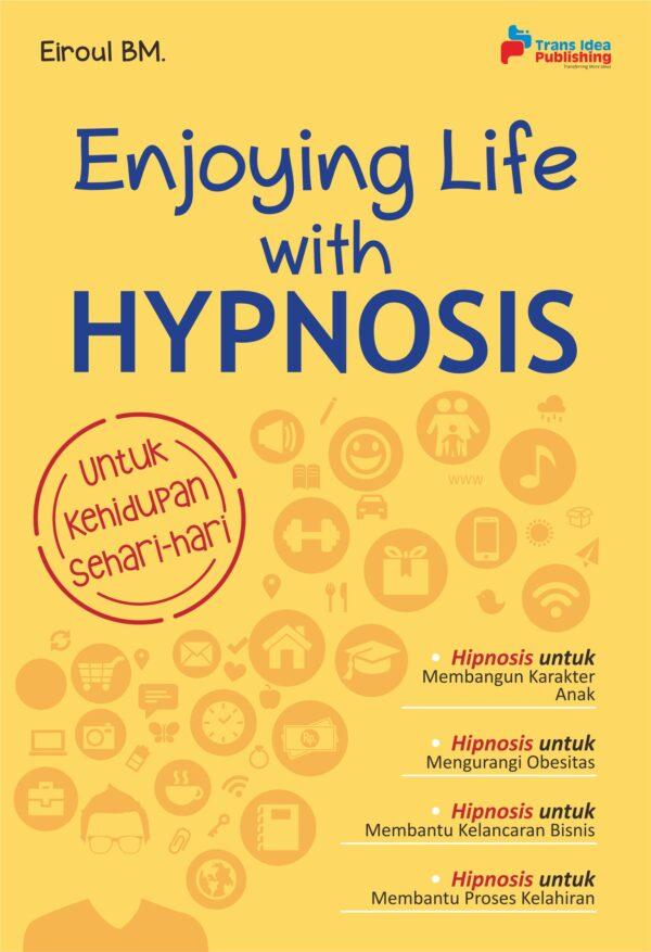 Enjoying Life with Hypnosis