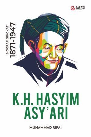 KH. HASYIM ASY'ARI ; Biografi Singkat 1871-1947