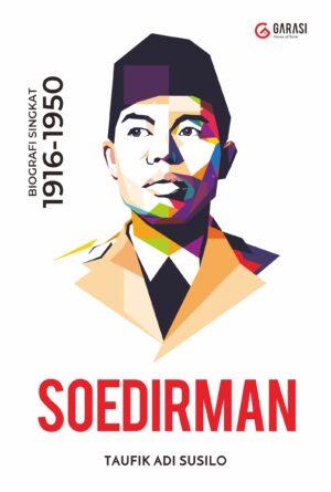 SOEDIRMAN: Biografi Singkat 1916-1950