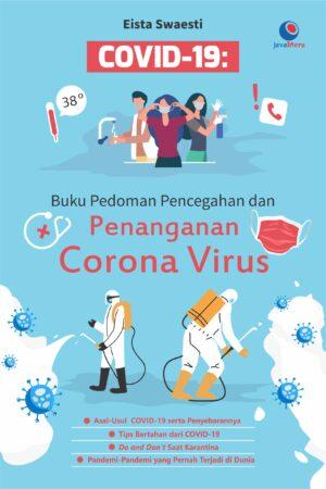 Covid-19: Buku Pedoman Pencegahan dan Penanganan Corona Virus