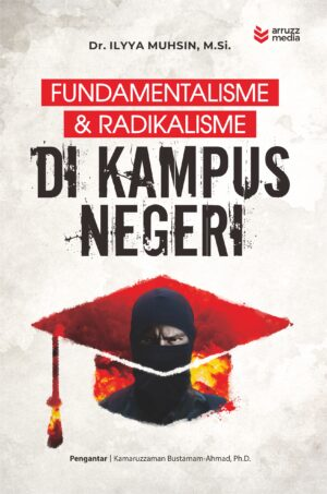 Fundamentalisme & Radikalisme Di Kampus Negeri