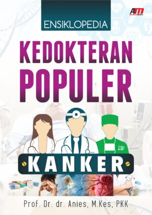 Ensiklopedia Kedokteran Populer : Kanker
