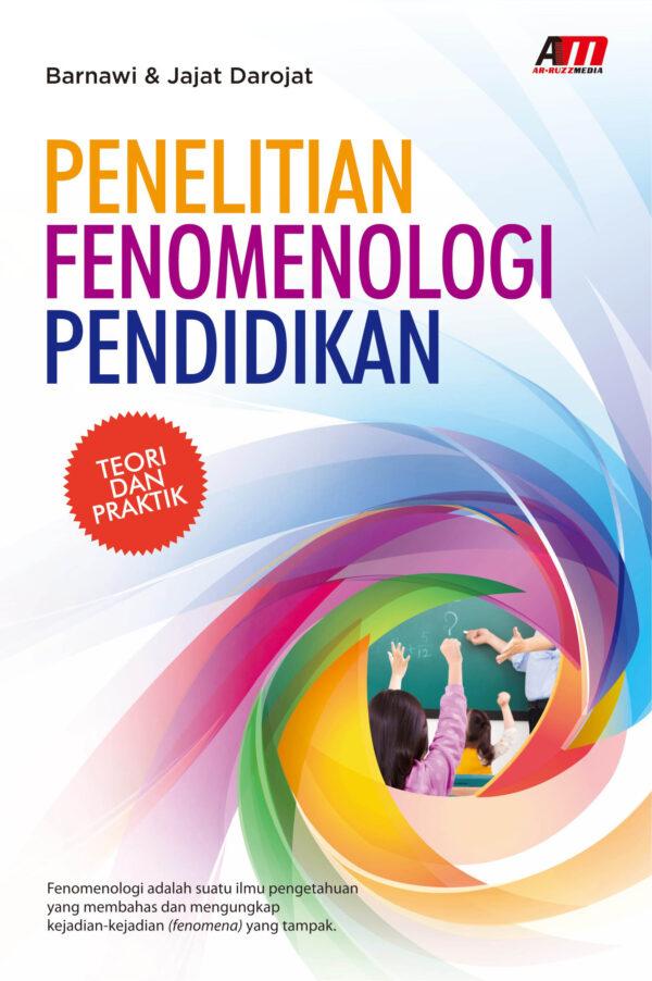 PENELITIAN FENOMENOLOGI PENDIDIKAN: Teori dan Praktik