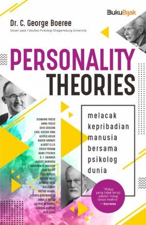 Personality Theories : Melacak Kepribadian Manusia Bersama Psikolog Dunia
