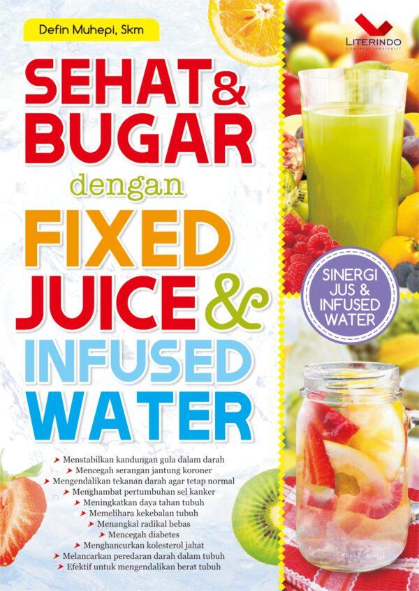 Sehat dan Bugar dengan Fixed Juice dan Infused Water