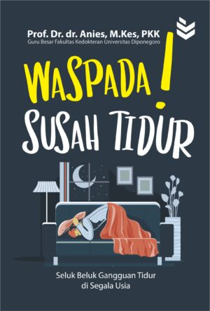 Waspada! Susah Tidur: Seluk Beluk Gangguan Tidur di Segala Usia