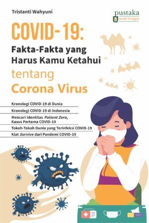 Covid-19: Fakta-fakta yang Harus Kamu Ketahui tentang Corona Virus