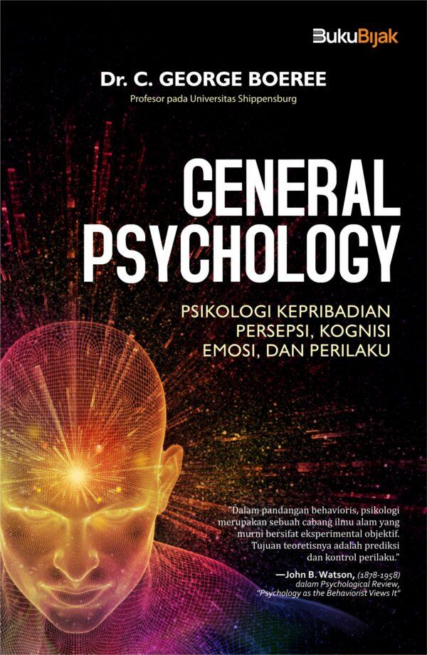 General Psychology: Psikologi Kepribadian, Persepsi, Kognisi, Emosi, & Perilaku